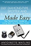 SSEF Diamond-Type Spotter and Blue Diamond Tester Made Easy: The 'RIGHT-WAY' Guide to Using Gem Identification Tools (The 'RIGHT-WAY' Series to Using Gem Identification Tools)