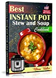 Best Instant Pot Stew and Soup Cookbook: Healthy and Easy Soup and Stew Recipes for Pressure Cooker. (Healthy Instant Pot Cookbook Book 2)