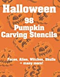 Halloween 98 Pumpkin Carving Stencils Faces, Alien, Witches, Skulls + Many More!: Halloween Carving Stencils Kit for Indoor & Outdoor Home Spooky & Scary Halloween Glowing Decorations